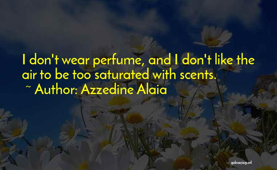 Wear Whatever You Want Quotes By Azzedine Alaia