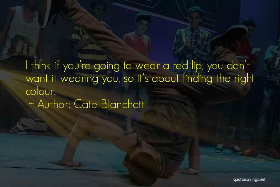 Wear Whatever You Want Quotes By Cate Blanchett