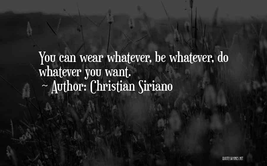 Wear Whatever You Want Quotes By Christian Siriano