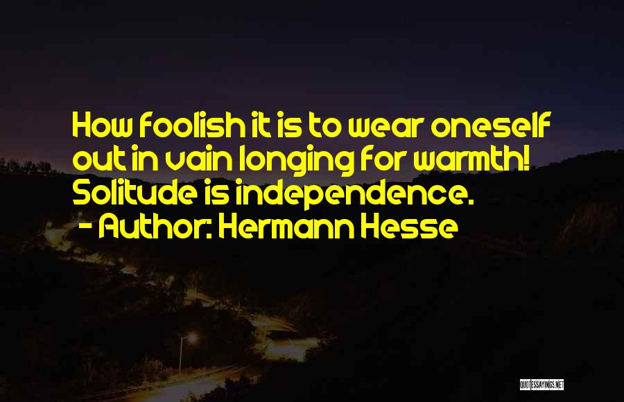 Wear Whatever You Want Quotes By Hermann Hesse