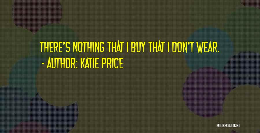 Wear Whatever You Want Quotes By Katie Price
