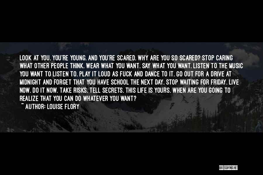 Wear Whatever You Want Quotes By Louise Flory