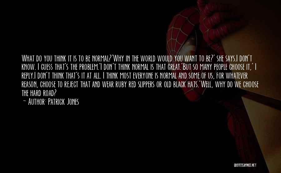 Wear Whatever You Want Quotes By Patrick Jones