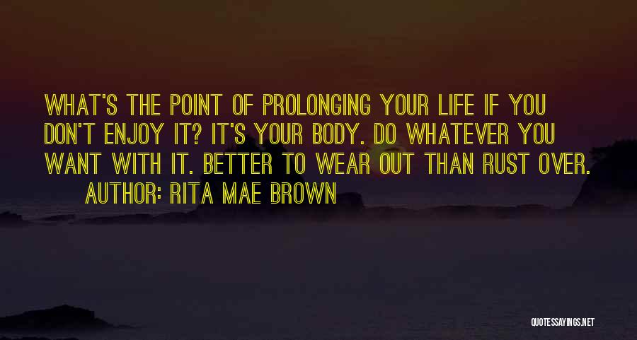 Wear Whatever You Want Quotes By Rita Mae Brown
