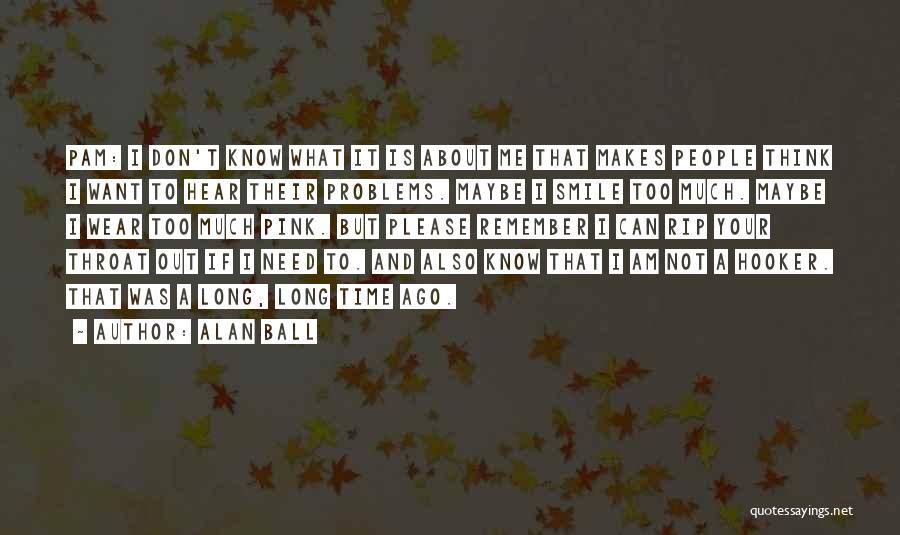 Wear Your Smile Quotes By Alan Ball