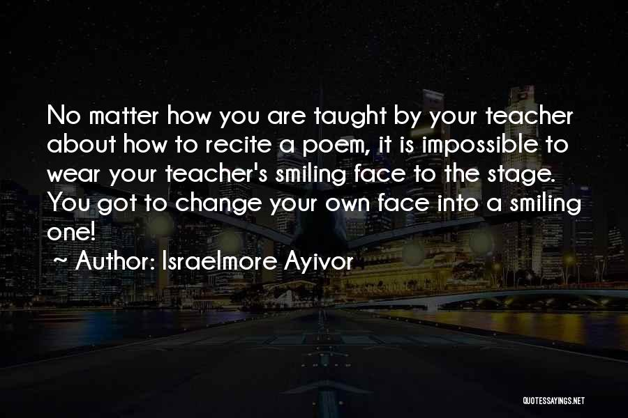 Wear Your Smile Quotes By Israelmore Ayivor