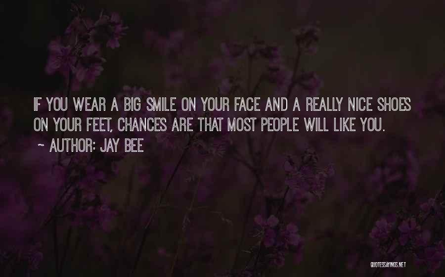 Wear Your Smile Quotes By Jay Bee