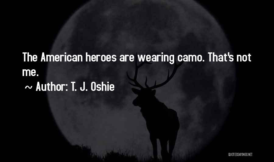 Wearing Camo Quotes By T. J. Oshie
