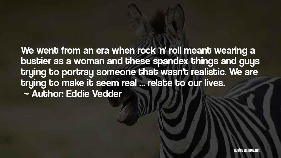Wearing Spandex Quotes By Eddie Vedder