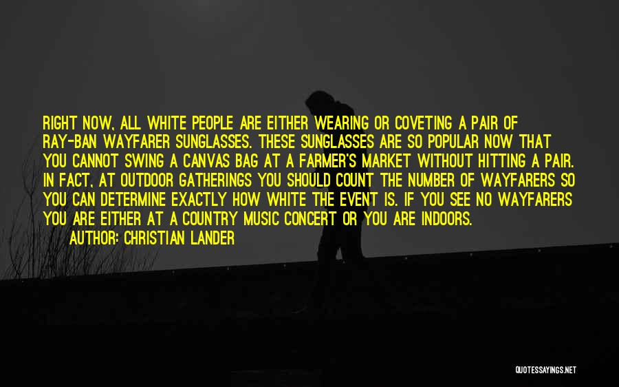 Wearing Sunglasses Indoors Quotes By Christian Lander