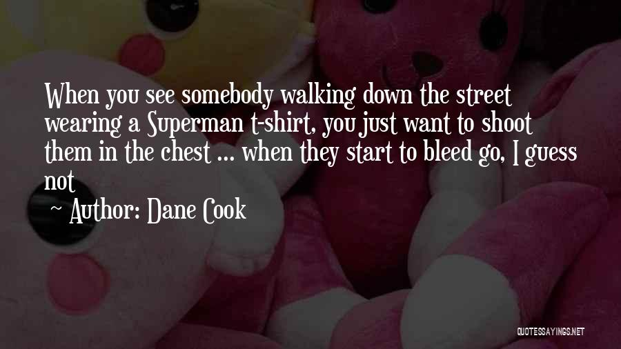 Wearing T Shirts Quotes By Dane Cook