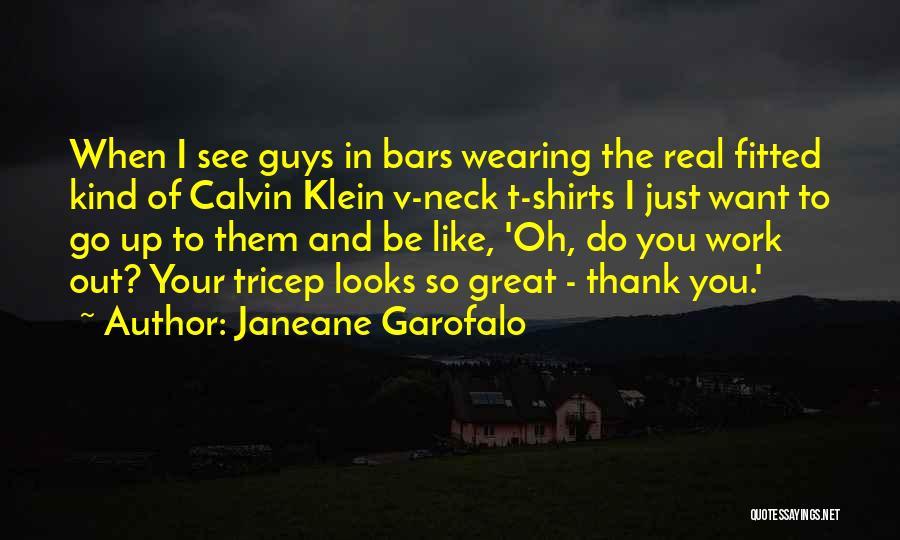 Wearing T Shirts Quotes By Janeane Garofalo