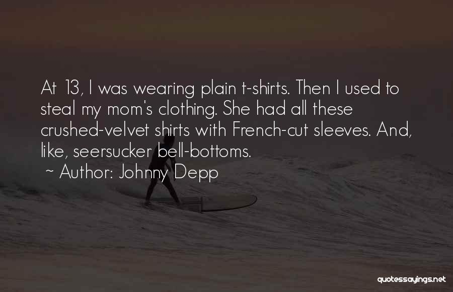 Wearing T Shirts Quotes By Johnny Depp