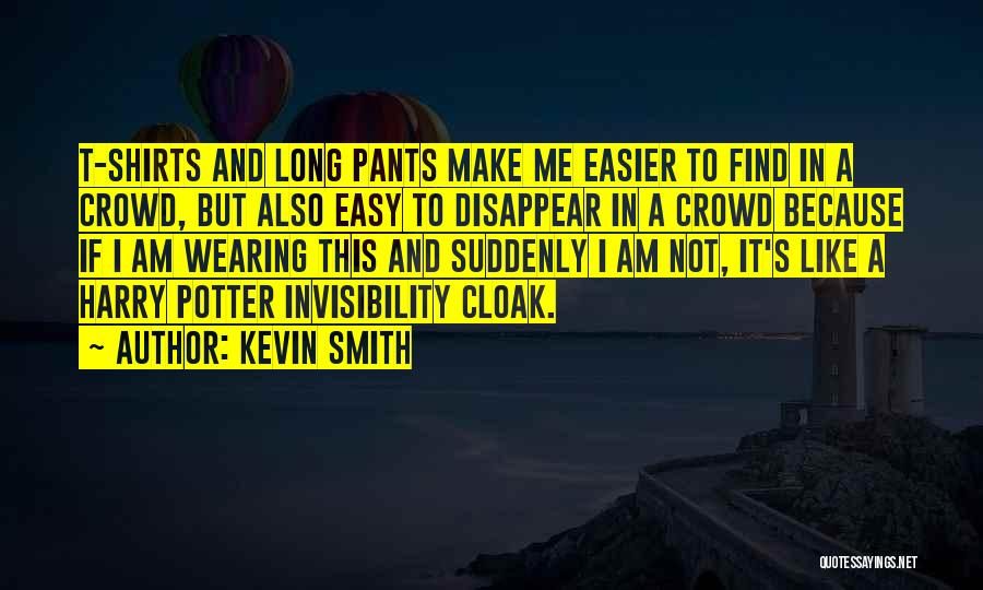 Wearing T Shirts Quotes By Kevin Smith