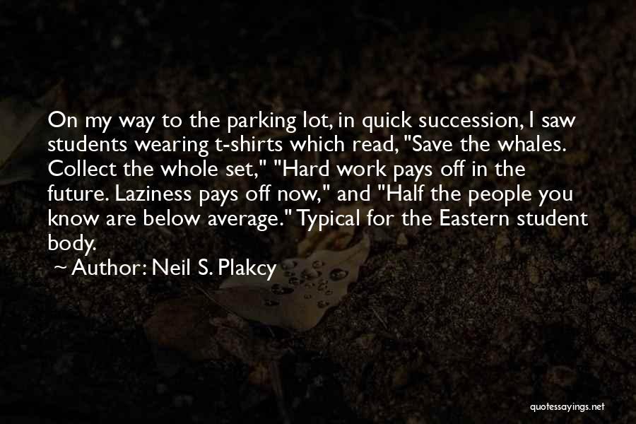 Wearing T Shirts Quotes By Neil S. Plakcy
