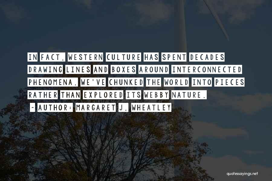 Webby Quotes By Margaret J. Wheatley