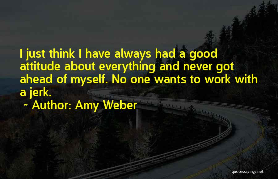 Weber Quotes By Amy Weber