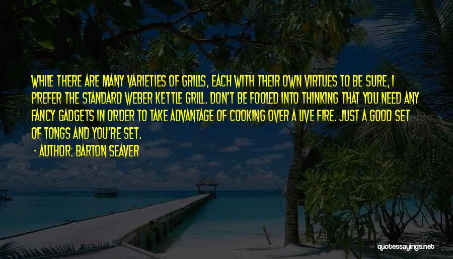 Weber Quotes By Barton Seaver