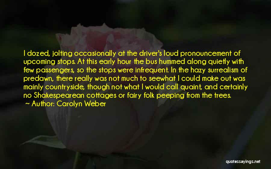 Weber Quotes By Carolyn Weber