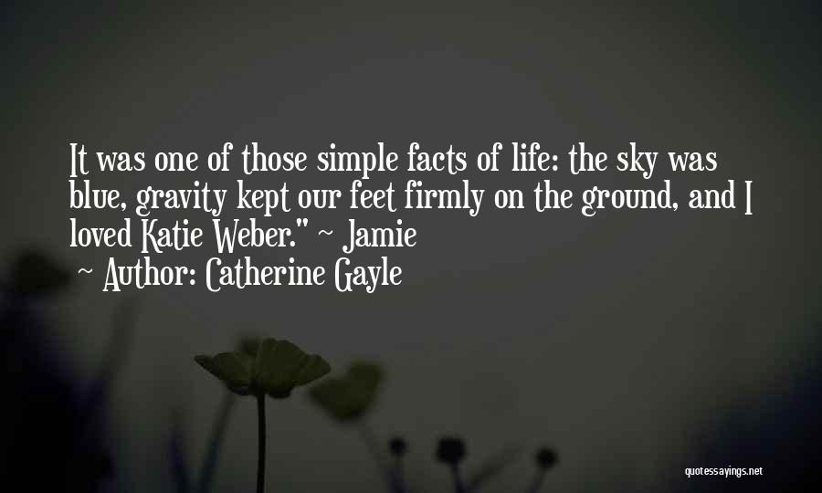 Weber Quotes By Catherine Gayle