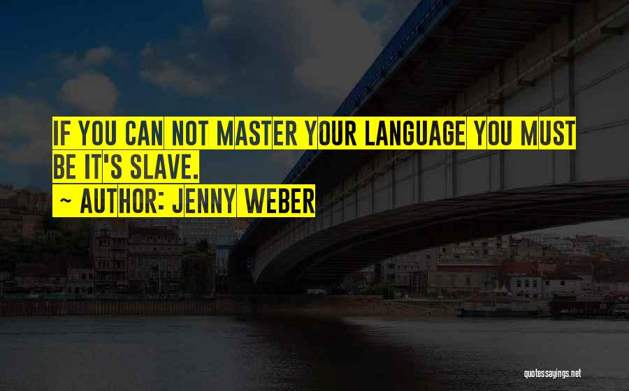Weber Quotes By Jenny Weber