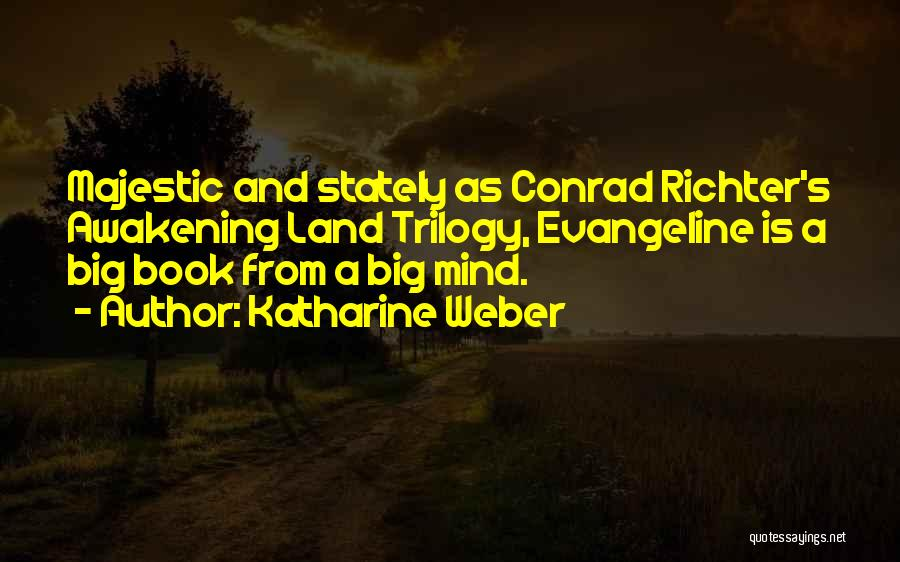 Weber Quotes By Katharine Weber