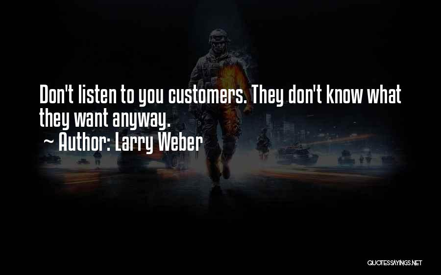 Weber Quotes By Larry Weber