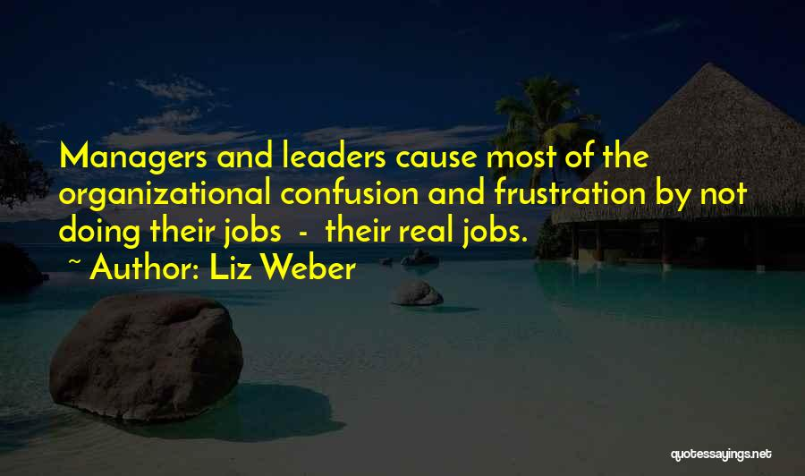 Weber Quotes By Liz Weber