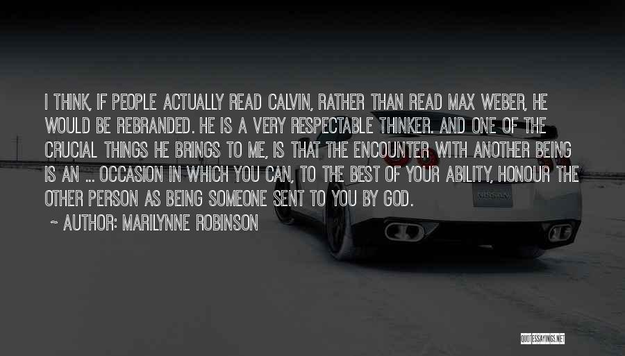 Weber Quotes By Marilynne Robinson