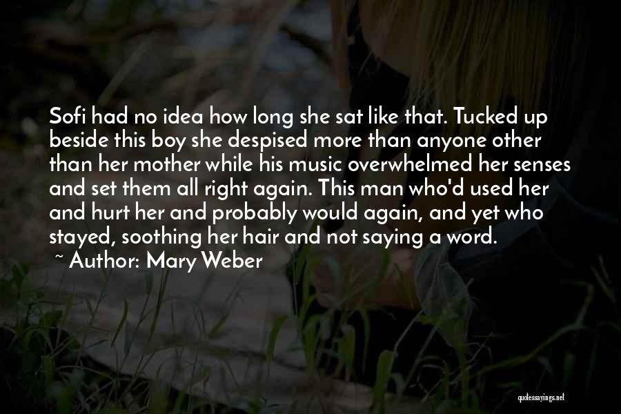 Weber Quotes By Mary Weber
