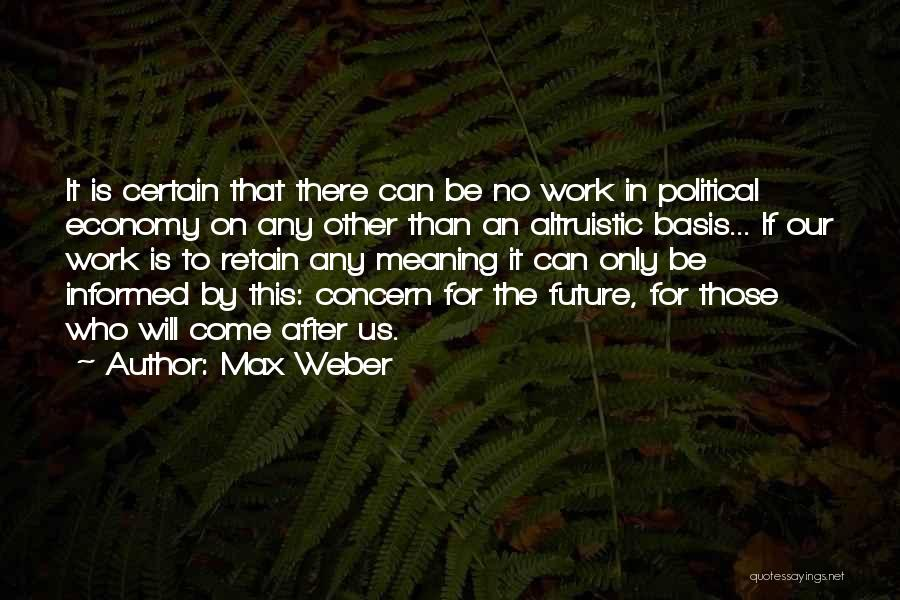 Weber Quotes By Max Weber