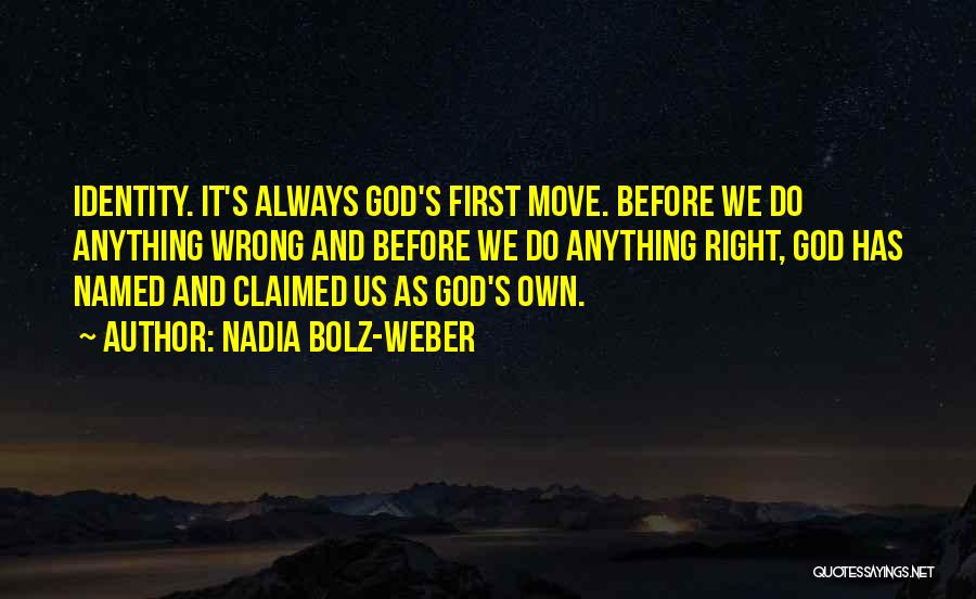 Weber Quotes By Nadia Bolz-Weber