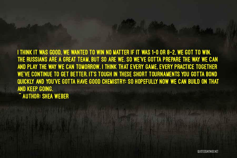 Weber Quotes By Shea Weber
