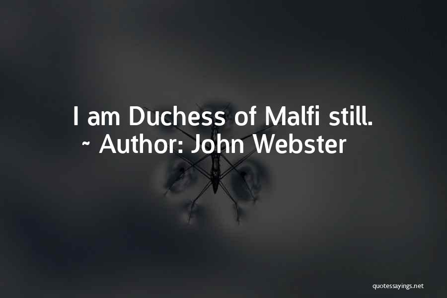 Webster Duchess Of Malfi Quotes By John Webster