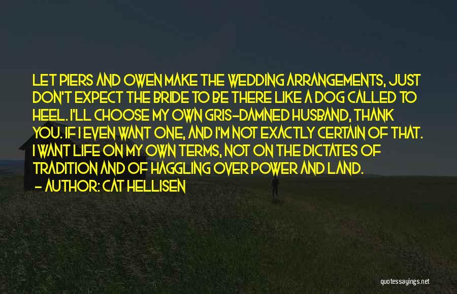 Wedding Arrangements Quotes By Cat Hellisen