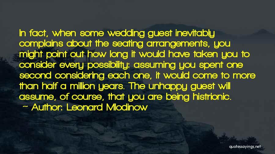 Wedding Arrangements Quotes By Leonard Mlodinow