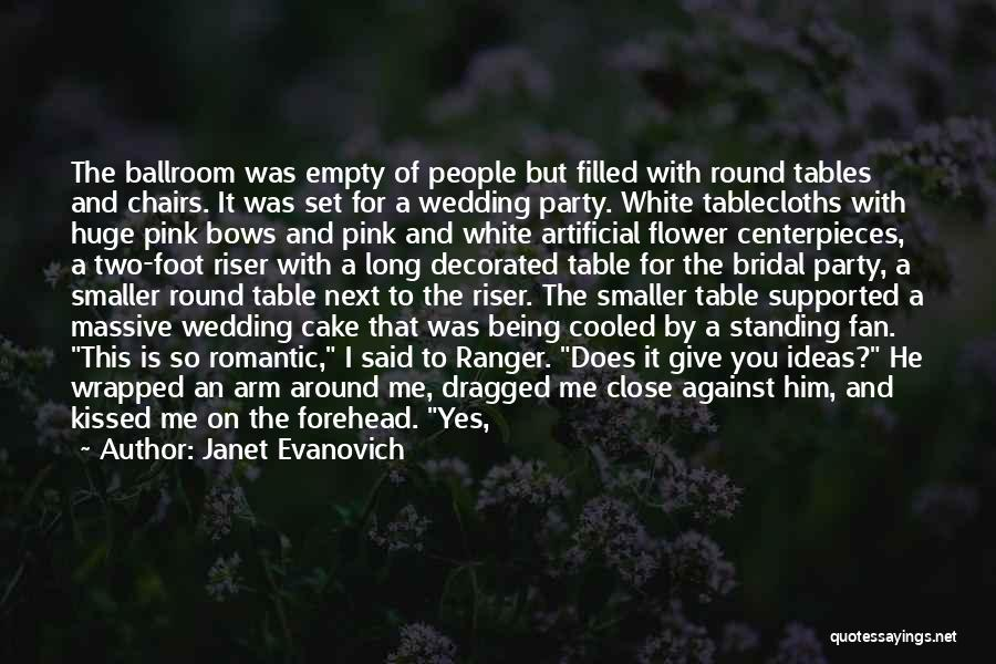 Wedding Centerpieces Quotes By Janet Evanovich
