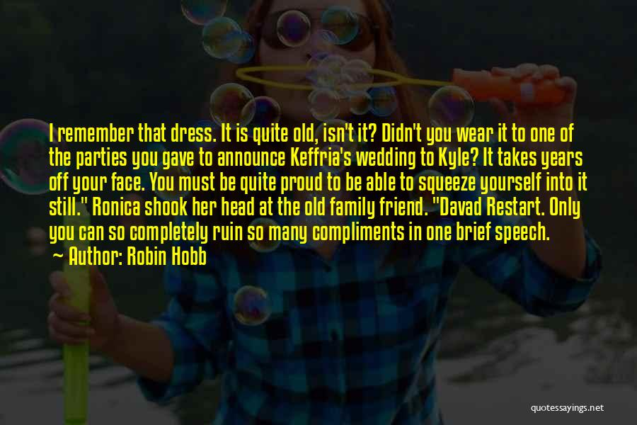 Wedding Speech Quotes By Robin Hobb