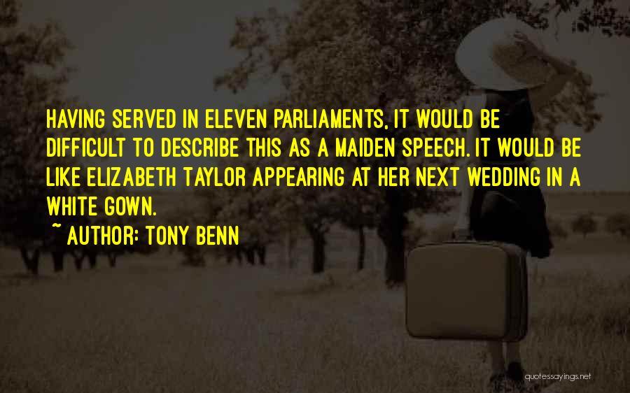 Wedding Speech Quotes By Tony Benn