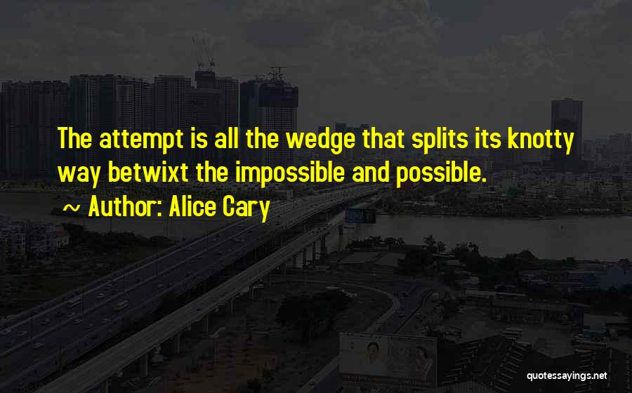 Wedge Quotes By Alice Cary