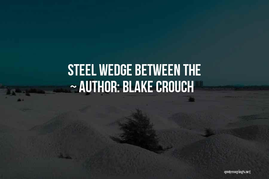Wedge Quotes By Blake Crouch