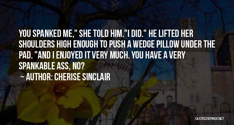 Wedge Quotes By Cherise Sinclair
