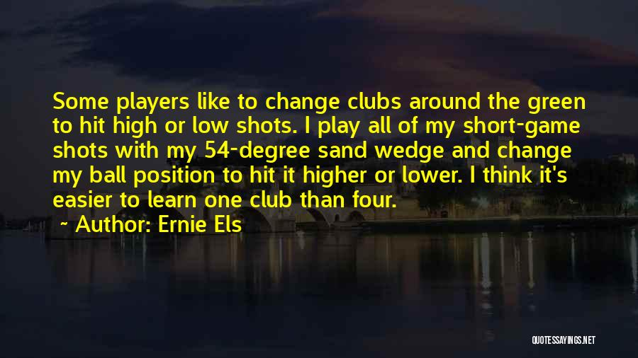 Wedge Quotes By Ernie Els