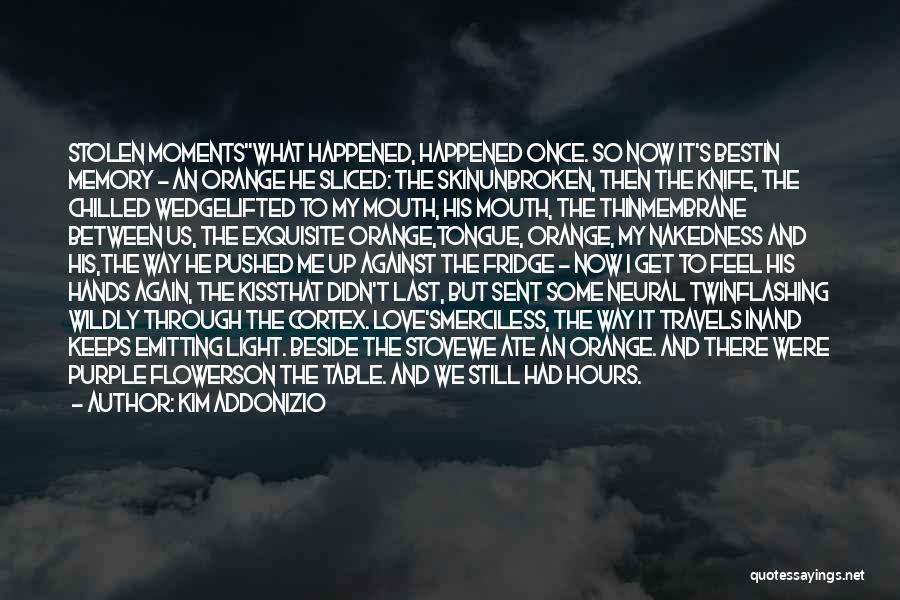 Wedge Quotes By Kim Addonizio