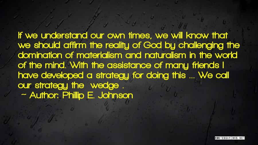 Wedge Quotes By Phillip E. Johnson
