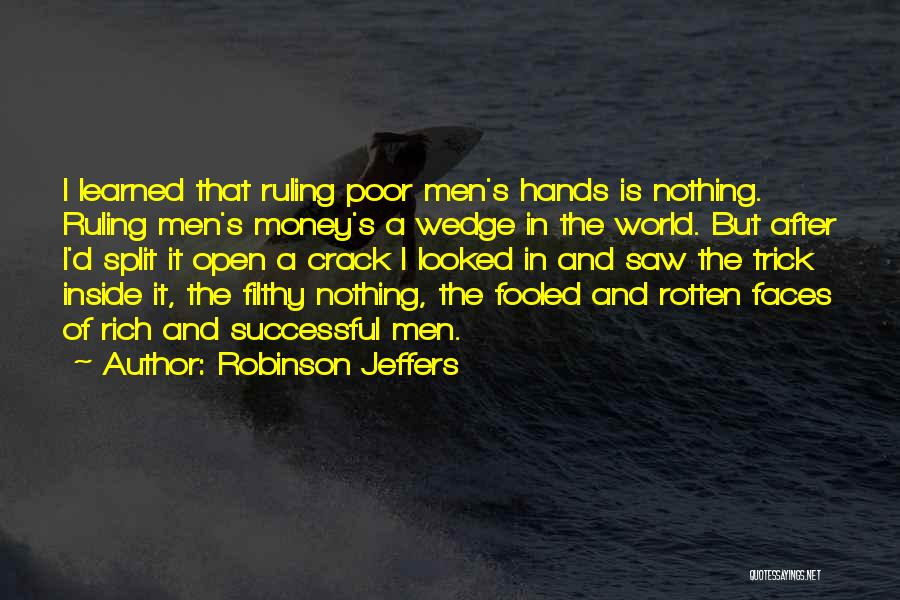 Wedge Quotes By Robinson Jeffers