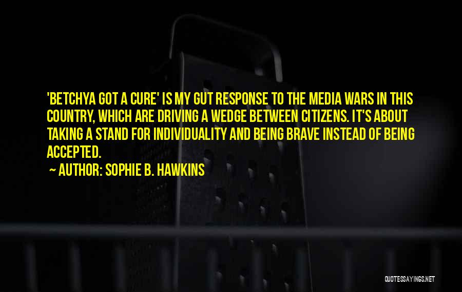 Wedge Quotes By Sophie B. Hawkins