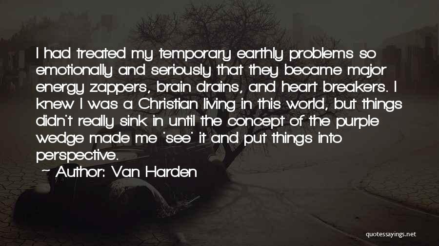 Wedge Quotes By Van Harden