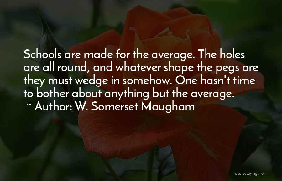 Wedge Quotes By W. Somerset Maugham