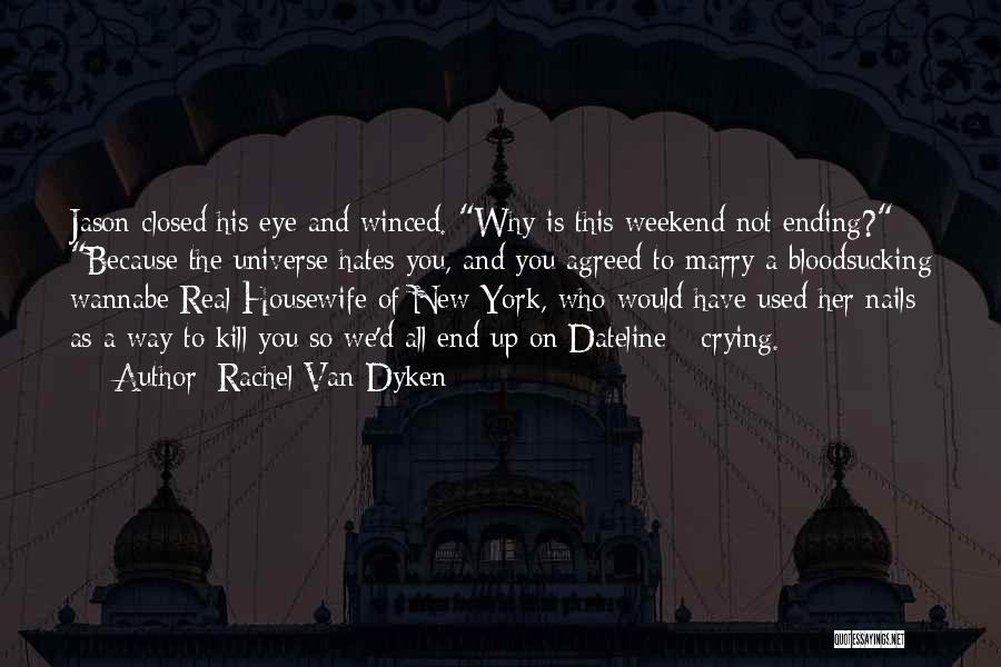Weekend Ending Quotes By Rachel Van Dyken